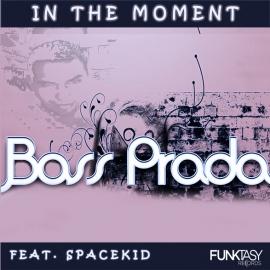 Bass Prada feat. Spacekid - In The Moment