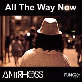 Amir Hoss - All The Way Now