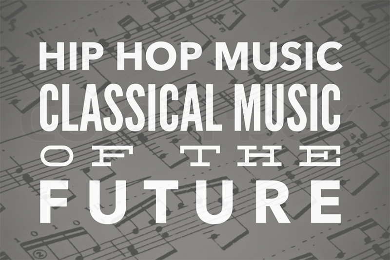 Is Hip Hop Music the Classical Music of the Future