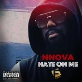 Nnova - Hate On Me