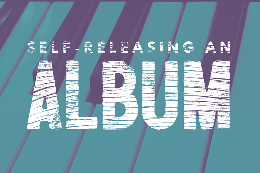 Why Self-Releasing an Album is Not Always the Right Choice