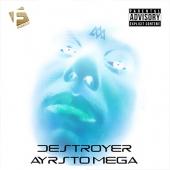 Ayrsto Mega - Destroyer