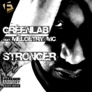 GreenLab - Stronger Feat. Meloetry MC