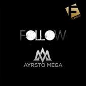 Ayrsto Mega - Follow