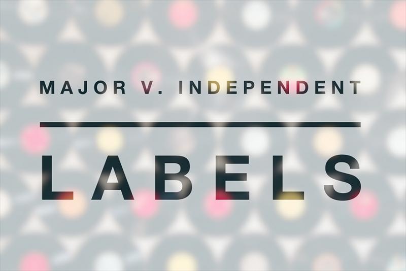 Major Labels v. Independent Labels