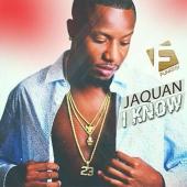 Jaquan - I Know