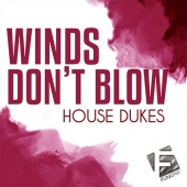 House Dukes - Winds Don't Blow