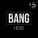 Hoss - Bang