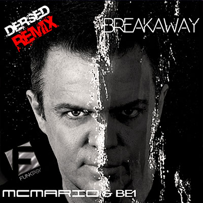 MC Mario feat. BE1 - Breakaway (Dersed Remix)