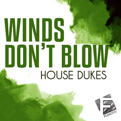 House Dukes - Winds Don't Blow (Bass Sky Remix)