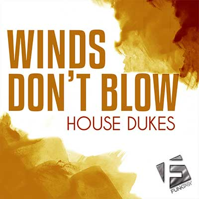 House Dukes - Winds Don't Blow (Mattsoto Remix)