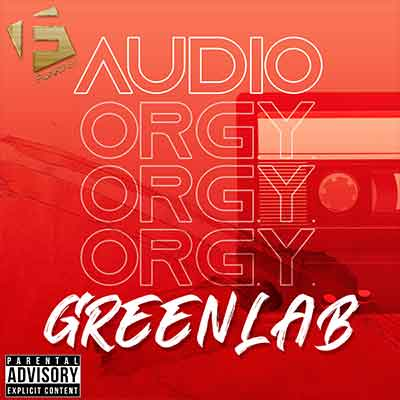 GreenLab Feat. Prospectz Nation - Audio Orgy