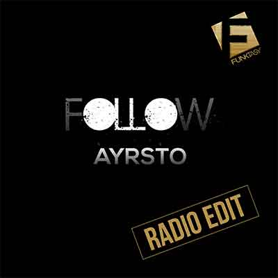 Ayrsto - Follow (Radio Edit)