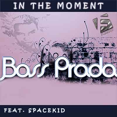 Bass Prada Feat. Spacekid - In the Moment