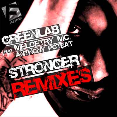GreenLab - Stronger Feat. Meloetry MC (Remixes)