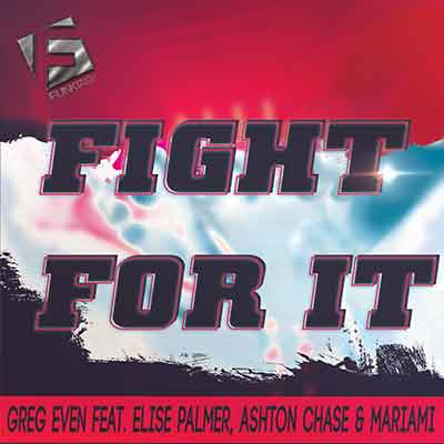 Greg Even Feat. Elise Palmer, Ashton Chase & Mariami - Fight For It