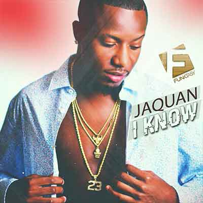Jaquan - I Know