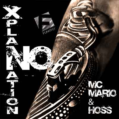 MC Mario & Hoss - No Xplanation