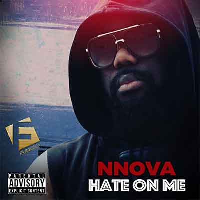 Nnova - Hate On Me
