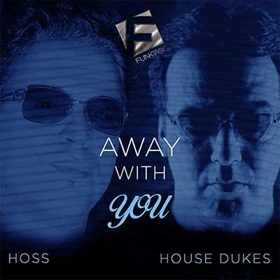 Hoss & House Dukes - Aways With You (Radio Edit)
