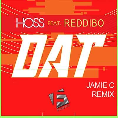 Hoss Feat. Reddibo - DAT (Jamie C Remix)