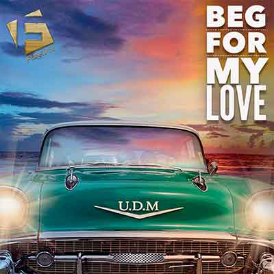 U.D.M. - Beg For My Love