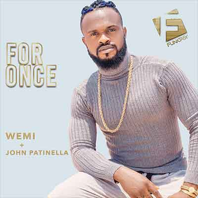 Wemi & John Patinella - For Once