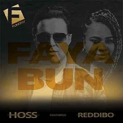Hoss feat. Reddibo - Faya Bun