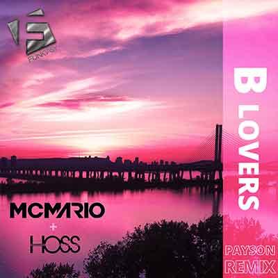 MC Mario & Hoss - B Lovers (PAYSON Remix)
